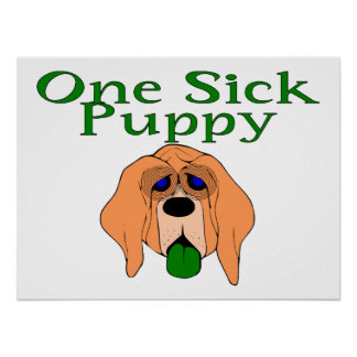 One Sick Puppy Dog Poster