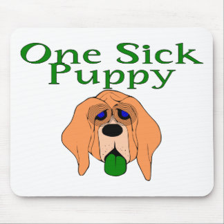 One Sick Puppy Mouse Pad