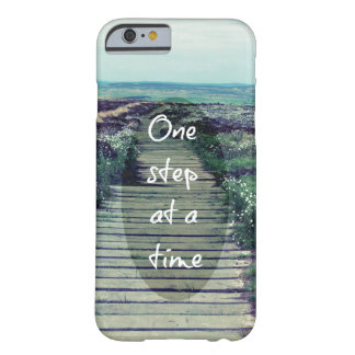 One Step at a Time Inspirational Quote Barely There iPhone 6 Case