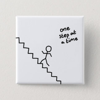 """one step at a time"" stickman on the stairs button"