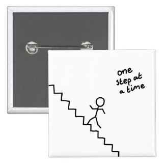 """""""one step at a time"""" stickman on the stairs button"""