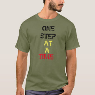 One step at a time Tshirt