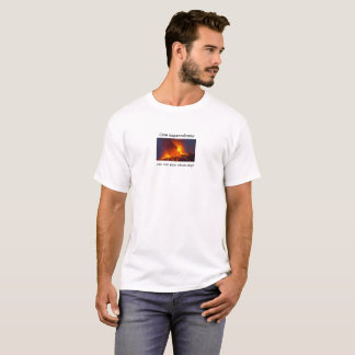 One Supervolcano can ruin your whole day! Tshirt