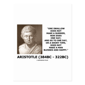 One Swallow Does Not Make A Summer Aristotle Quote Post Cards
