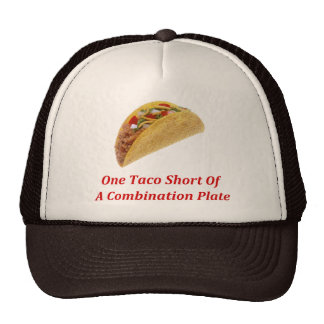 One Taco Short Of A Combination Plate Hats
