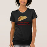 One Taco Short Of A Combination Plate Tshirt