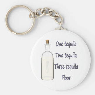 One tequila Two tequila Three tequila Four Keychain