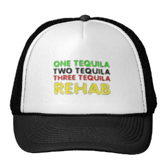One Tequila, Two Tequila, Three Tequila, Rehab Trucker Hat