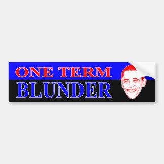 One Term Blunder Car Bumper Sticker