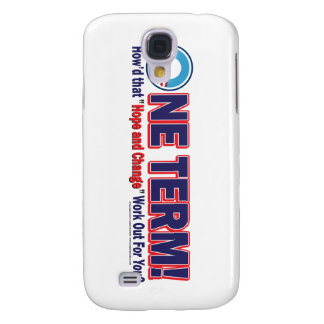 One Term How'd That Hope And Change Work Out Samsung S4 Case
