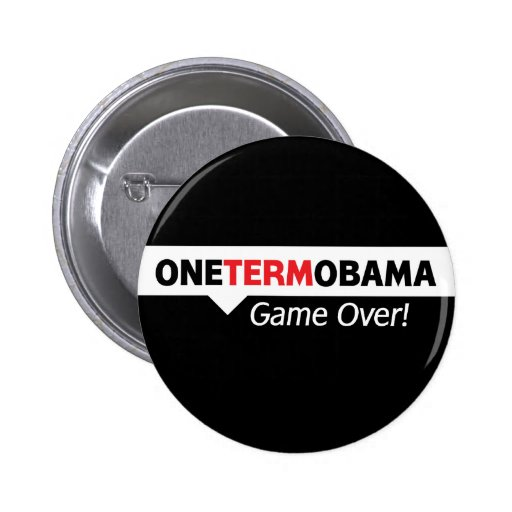 One Term Obama - Game Over Pins