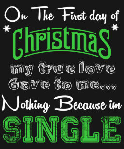 one the first day of christmas my true love tshirt