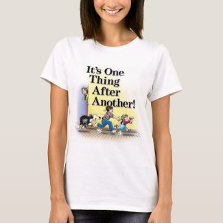 """One Thing After Another"" T-Shirt"