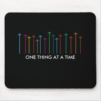 ONE THING AT A TIME MOUSE PAD