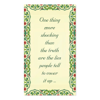 One thing more shocking than the truth are the lie business card