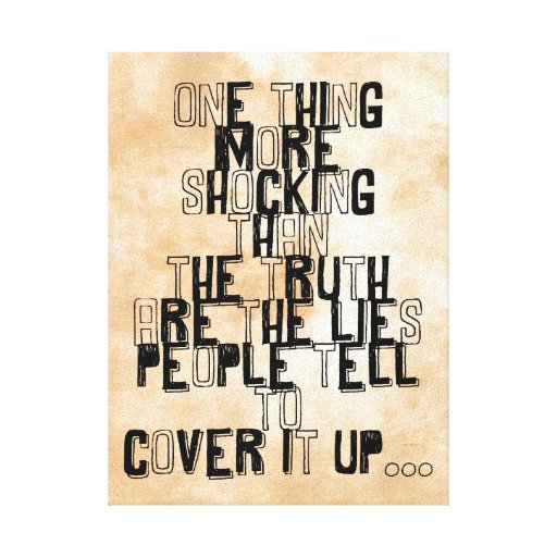 one thing more shocking than the truth quotation canvas print