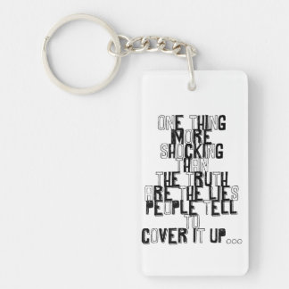 one thing more shocking than the truth quotation keychain