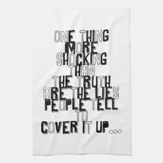 one thing more shocking than the truth quotation towel