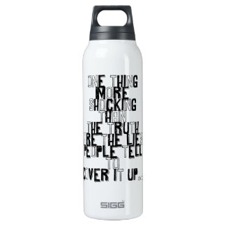one thing more shocking than the truth quotation 16 oz insulated SIGG thermos water bottle