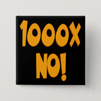 One Thousand Times No Funny T-shirts Gifts Button