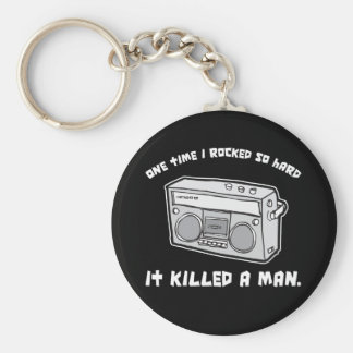 one time i rocked so hard it killed a man keychain