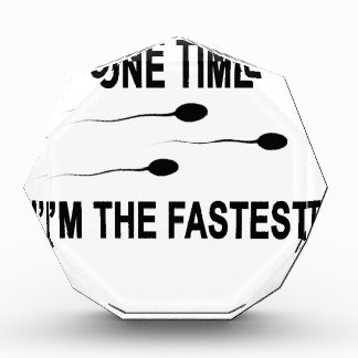 ONE TIME I'M THE Fastest T-Shirt.png Acrylic Award