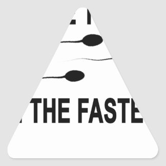 ONE TIME I'M THE Fastest T-Shirt.png Triangle Sticker