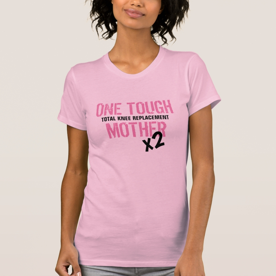 """""""ONE TOUGH MOTHER x2 - Total Knee Replacement"""" T-Shirt - Best Selling Long-Sleeve Street Fashion Shirt Designs"""