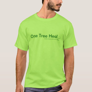 One Tree Heal... T-Shirt