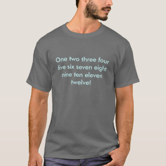One two three four... T-Shirt