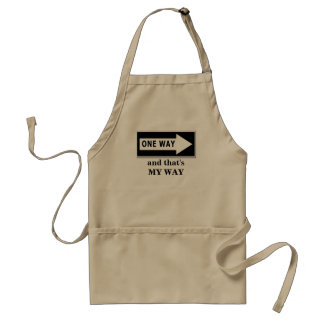 One Way. And that's MY WAY Adult Apron