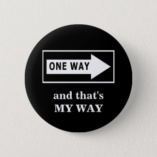 One Way. And that's MY WAY Button