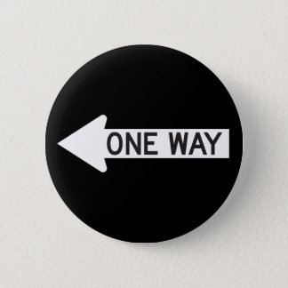 One Way Arrow Road Sign Pinback Button