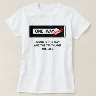 One Way - jesuses is Way the Truth the and Life Playera