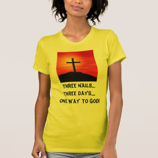 One Way to God! T Shirt