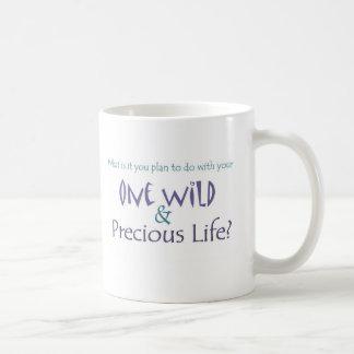 One Wild and Precious Life Classic White Coffee Mug