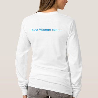 One Woman can T-shirt