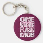 One Woman Flash Mob Keychains