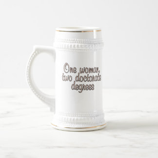 One woman, two doctorate degrees beer stein