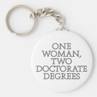 One woman, two doctorate degrees keychain