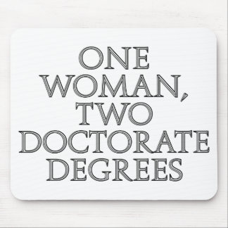 One woman, two doctorate degrees mouse pad