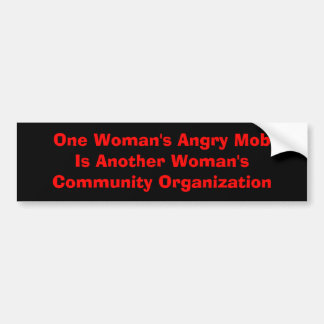 One Woman's Angry Mob Bumper Sticker