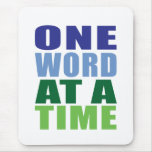 One Word at a Time Mouse Pad