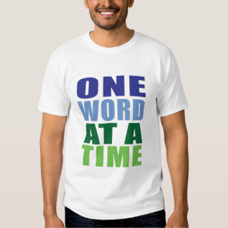 One Word at a Time T-shirt