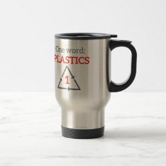 One word: Plastics Travel Mug