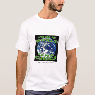 one world one chance T-Shirt