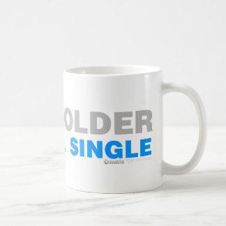 One Year Older And Still Single - Funny comedy Coffee Mug