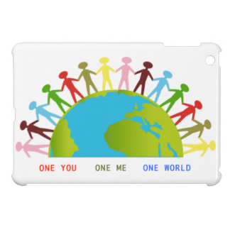 ONE YOU, ONE ME, ONE WORLD CASE FOR THE iPad MINI