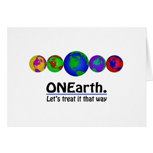 ONEarth. Let's treat it that way Card