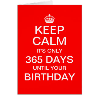 """... only 365 days until your birthday"" card"
